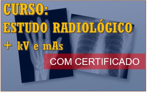 Curso sob Demanda Radiologia: Estudo Radiológico + kV e mAs